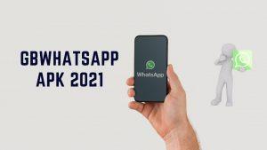 gbwhatsapp apk 2021