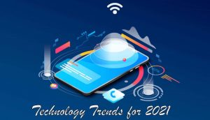 5 Amazing Technology Trend We Have in 2021